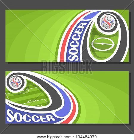 Vector Banners for Soccer: 2 layouts for title on soccer theme, green grass football field top view, soccer ball flying on curve trajectory in goal, invite tickets for text on abstract wave background