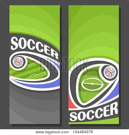 Vector vertical Banners for Soccer: 2 layouts for title on soccer theme, green sports football field, soccer ball flying on curve trajectory in goal, abstract invite flyers for text on grey background