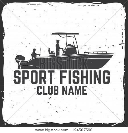 Hipster fishing club. Vector illustration. Concept for shirt or logo, print, stamp or tee. Vintage typography design with fishing boat silhouette.
