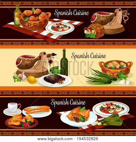 Spanish cuisine traditional meal restaurant menu banner set. Iberian ham, vegetable sausage stew, beef steak with vegetable sauce, fish pie, tuna potato stew, lamb pie, almond soup, cookie churros