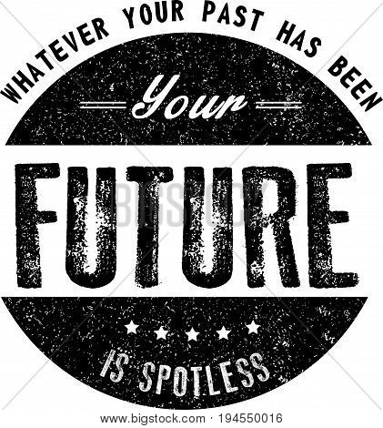 whatever your past has been your future is spotless