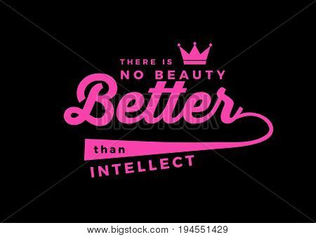 there is no beauty better than intellect