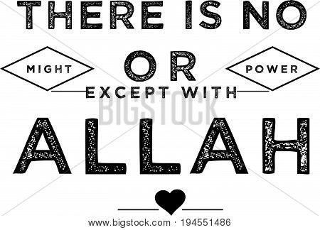 there is no might or power except with Allah