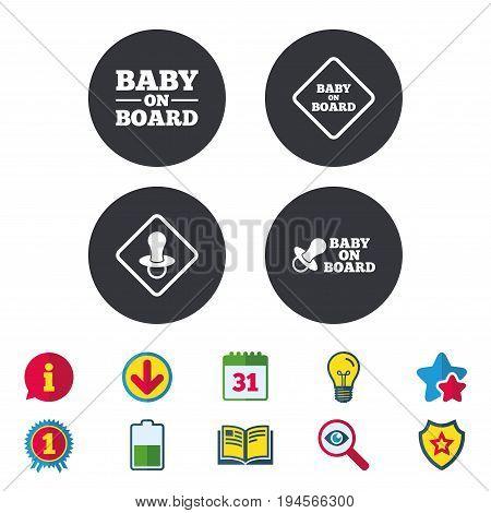 Baby on board icons. Infant caution signs. Nipple pacifier symbol. Calendar, Information and Download signs. Stars, Award and Book icons. Light bulb, Shield and Search. Vector