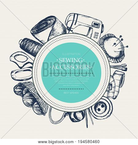 Sewing Accessories - modern vector drawn round banner with copy space. Realistic thread spool, holder, sewing machine, silk band, knitting needle, tape-line, tambour, basket of wool, scissors, button