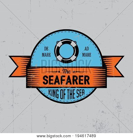 Seafarer Label Poster with words king of the sea and one life ring vector illustration