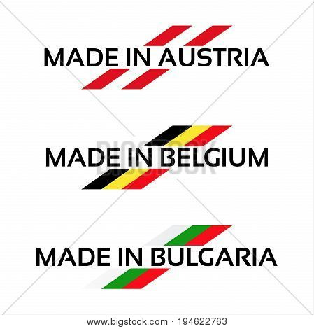 Vector set signs Made in Austria Made in Belgium and Made in Bulgaria isolated on white background Austrian Belgian and Bulgarian symbol for your products infographic web and apps