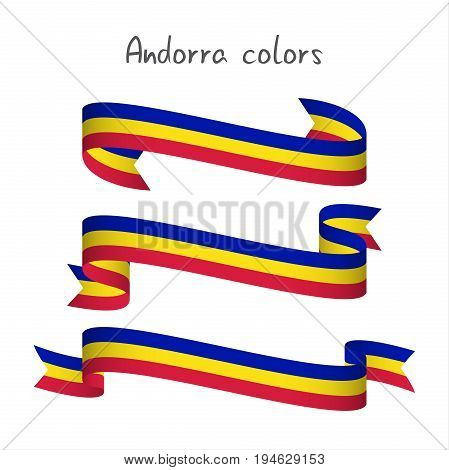 Set of three modern colored vector ribbon Andorra tricolor isolated on white background flag of Andorra Made in Andorra logo