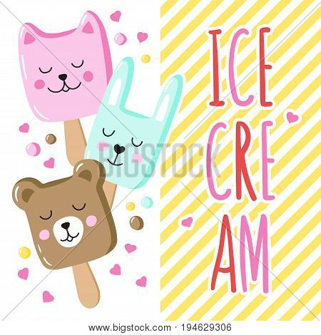 A bright background with a charming animal ice cream and a hand-written inscription. Vector design for greeting card poster or print on T-shirt.