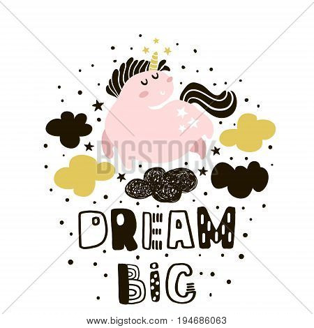 Dream big. Childish illustration with cute pink unicorns in the sky. Text made with ink. Vector kids print for kids apparel nursery decor poster prints.