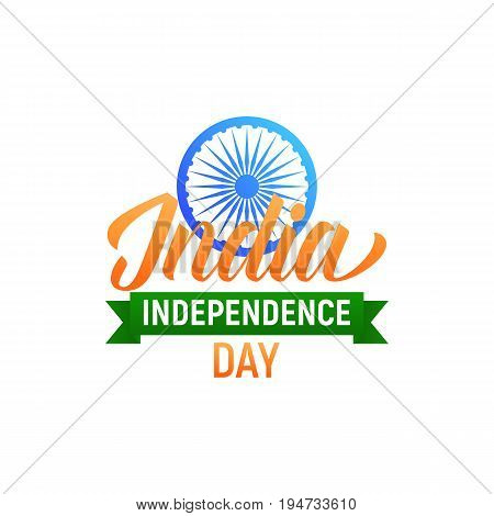 India Independence Day. Typographic logo for India national holiaday. Badge with typography and ashoka wheel