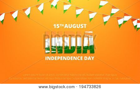 Independence Day of India banner. Banner with buntings of India flag and typographic logo for India national holiday. 15th of August Independence Day