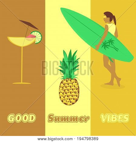 Summertime. Good vibes with cocktail, girl holding a surfboard and pineapple in trendy colors.