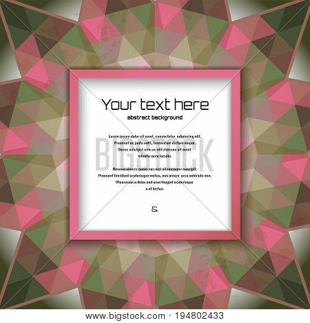 Abstract vector square frame. Multicolored triangles and stains. Place for your text.