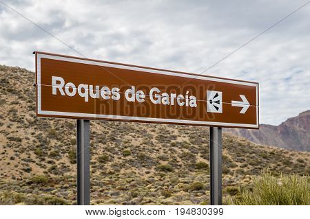 El Roques de Garcia famous volcanic rocks sign for tourists .Tenerife island, Sain.