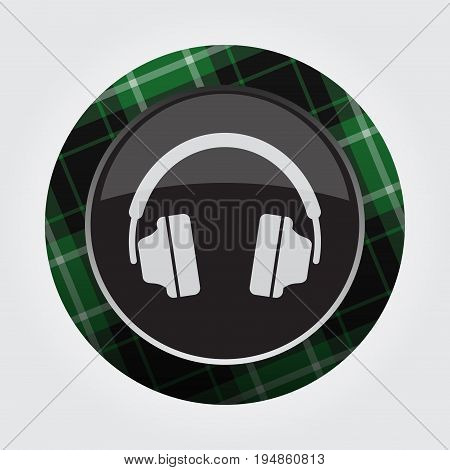black isolated button with green black and white tartan pattern on the border - light gray headphones icon in front of a gray background