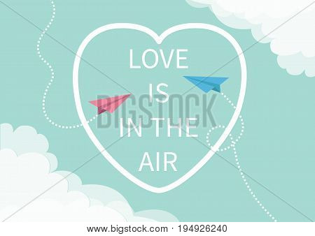 Love is in the air Lettering text. Two flying origami paper plane. Dashed Heart line frame Cloud in corners. Happy Valentines day Greeting card Typographical blue sky background with quote Flat Vector