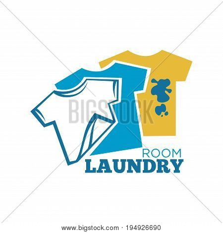 Laundry room promotional logotype with colorful clean and dirty T-shirts with stains and big sign underneath isolated vector illustration on white background. Public laundromat services advertisement.