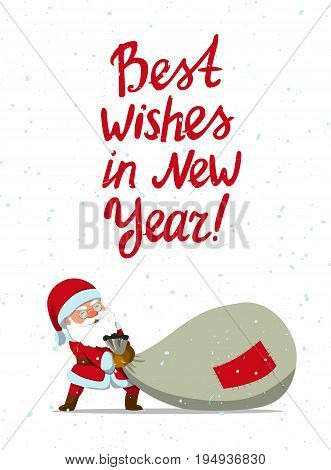 Santa Claus dragging big sack of gifts .Christmas or New Year holiday art. Vector illustration with hand-lettering quote. Great choice for gift or greeting cards, poster or banner.