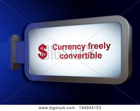 Banking concept: Currency freely Convertible and Dollar on advertising billboard background, 3D rendering