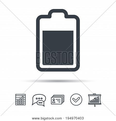 Battery power icon. Charging accumulator symbol. Chat speech bubble, chart and presentation signs. Contacts and tick web icons. Vector