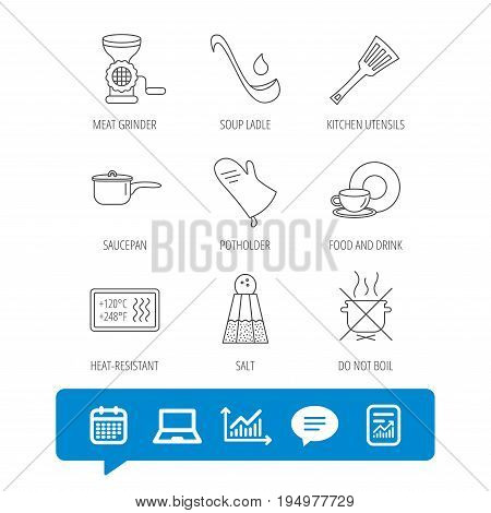Soup ladle, potholder and kitchen utensils icons. Salt, not boil and saucepan linear signs. Meat grinder, water drop and coffee cup icons. Report file, Graph chart and Chat speech bubble signs