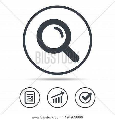 Magnifier icon. Search magnifying glass symbol. Report document, Graph chart and Check signs. Circle web buttons. Vector