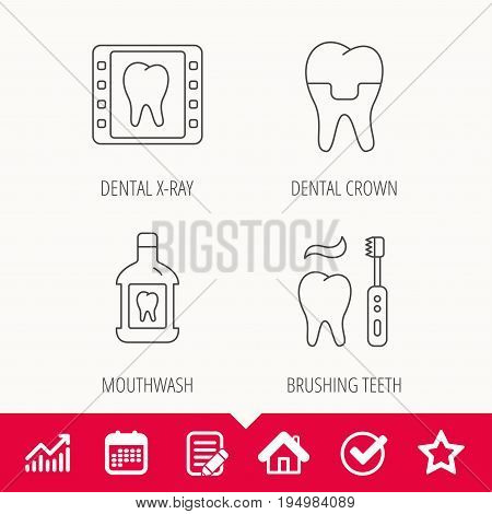 Dental crown, x-ray and brushing teeth icons. Mouthwash linear sign. Edit document, Calendar and Graph chart signs. Star, Check and House web icons. Vector