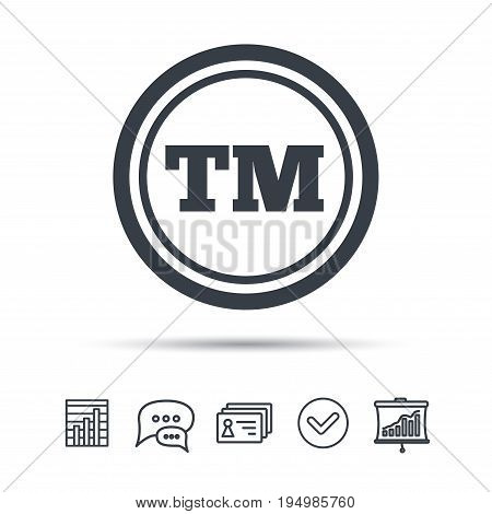 Registered TM trademark icon. Intellectual work protection symbol. Chat speech bubble, chart and presentation signs. Contacts and tick web icons. Vector