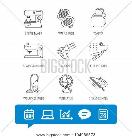 Coffee maker, sewing machine and toaster icons. Ventilator, vacuum cleaner linear signs. Hair dryer, steam ironing and waffle-iron icons. Report file, Graph chart and Chat speech bubble signs. Vector