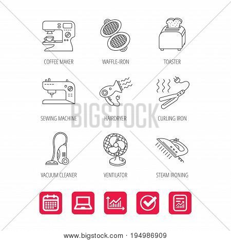 Coffee maker, sewing machine and toaster icons. Ventilator, vacuum cleaner linear signs. Hair dryer, steam ironing and waffle-iron icons. Report document, Graph chart and Calendar signs. Vector