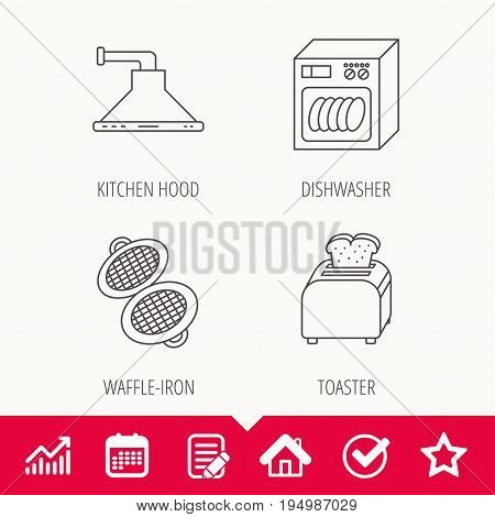 Dishwasher, waffle-iron and toaster icons. Kitchen hood linear sign. Edit document, Calendar and Graph chart signs. Star, Check and House web icons. Vector