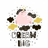 Dream big. Childish illustration with cute pink unicorns in the sky. Text made with ink. Vector kids print for kids apparel nursery decor poster prints. poster