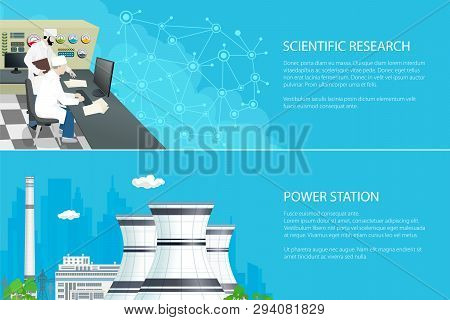 Set Of Banners With Power Plant, People Near The Control Panel , Nuclear Reactor And Power Lines On
