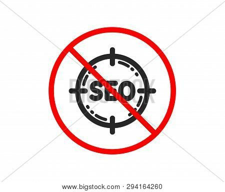 No Or Stop. Seo Target Icon. Search Engine Optimization Sign. Aim Symbol. Prohibited Ban Stop Symbol