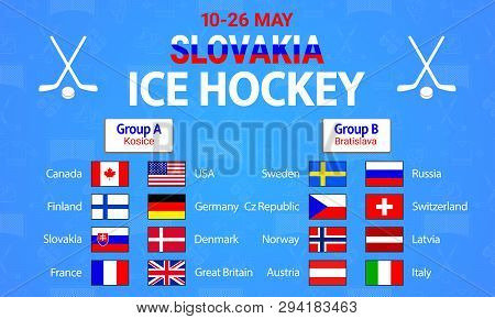 Ice Hockey 2019. Vector Illustration. Countries Flags Icons. Mens Ice Hockey Group Round Table. Grap