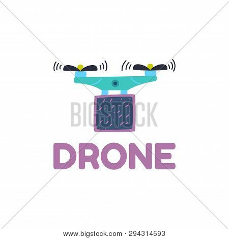 Quadcopter With Propeller Blades. Flight Range And Flight Altitude Are High. Transportation Of Small