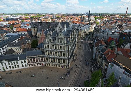Ghent, Belgium- May 03, 2018:  Aerial View Of Ghent From Belfry. City Hall (stadhuis Gent) And Histo