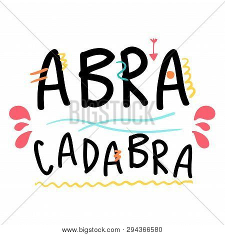 Abracadabra Hand Drawn Lettering. Modern Calligraphy. Vector Illustration.