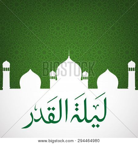 Laylat Al-qadr Night Of Destiny Background With Mosque And Arabic Calligraphy