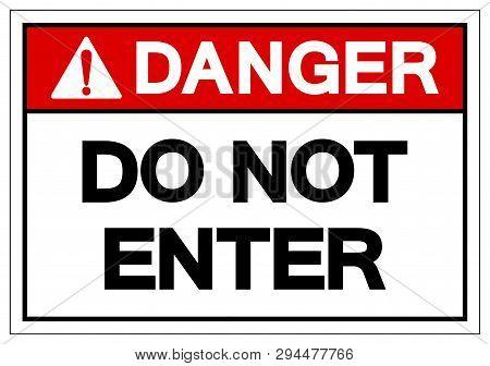 Danger Do Not Enter Symbol Sign, Vector Illustration, Isolate On White Background Label .eps10