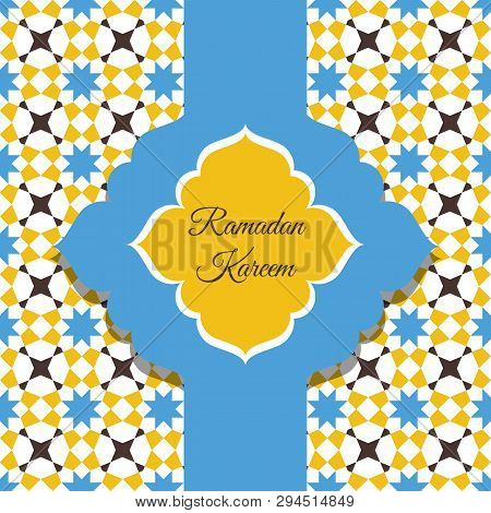 Colorful Design Of The Ramadan Karim Postcard With Frame On The Background Of An Arabic Geometric Or