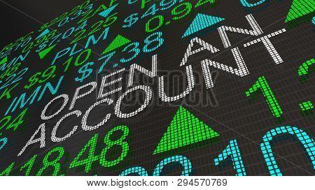 Open an Account New Customer Brokerage Firm Stock Market Ticker 3d Illustration