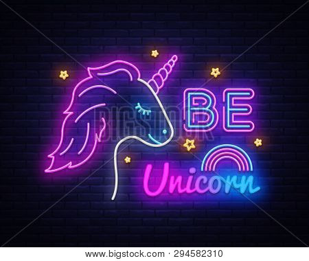 Be Unicorn Neon Sign Vector Design Template. Unicorn Neon Sign, Light Banner Design Element Colorful