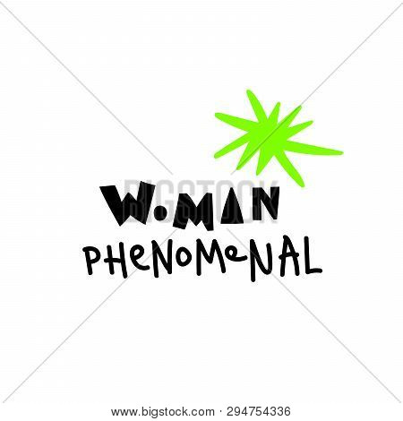 Vector Illustration In Simple Style With Hand-lettering Phrase Woman Phenomenal - Stylish Print For