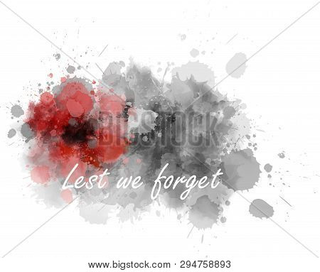 Abstract Gray Watercolor Paint Splash With Red Painted Poppy. Lest We Forget. Remembrance Day Or Anz