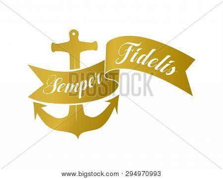 Semper Fidelis Banner And Anchor Symbol. Gold Emblem Design On A White Background.