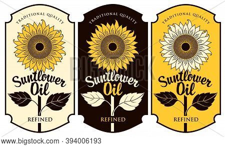 Set Of Three Labels For Refined Sunflower Oil With A Big Blossom Sunflower In A Figured Frame. Vecto