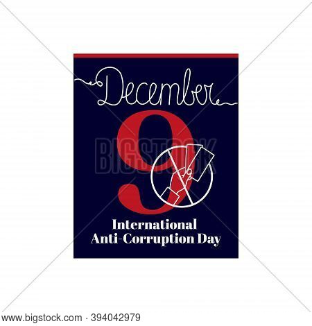 Calendar Sheet, Vector Illustration On The Theme Of International Anti-corruption Day On December 9.