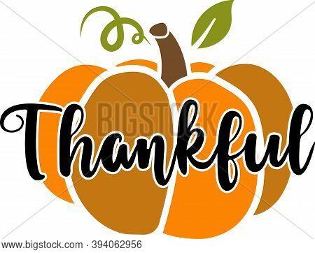 Thankful. Thanksgiving Day. Thankful Phrases. Pumpkin Orange